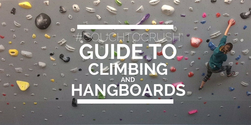 Couch To Crush Guide to Climbing Training – Hangboard Training and Climbing