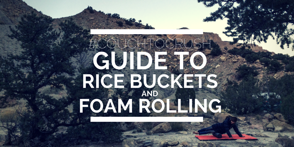 The #CouchtoCrush climbing training guide to foamrolling and rice bucket workouts.